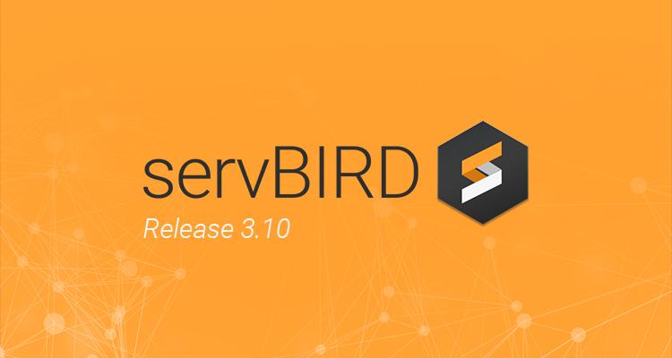 Neues ServBIRD Release 3.10 Veröffentlicht